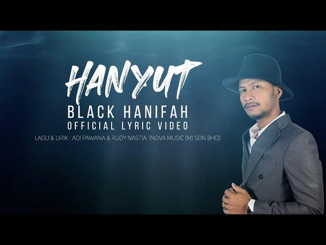 Lirik Lagu Hanyut - Black Hanafiah (OST SABARLAH DUHAI HATI)