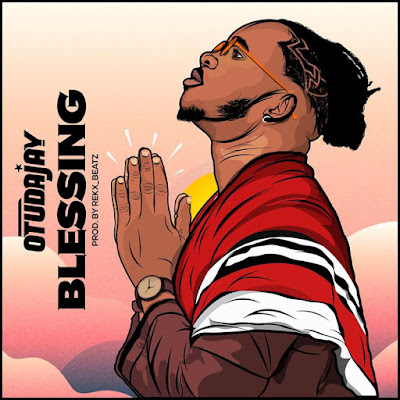 """Afropop And Afrobeat Artiste, Otudajay Announces To Release A New Banger """"Blessing"""" On... (Check Date)"""