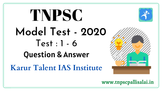 TNPSC Group Exams Model Test 1 - 6 Question and Answer