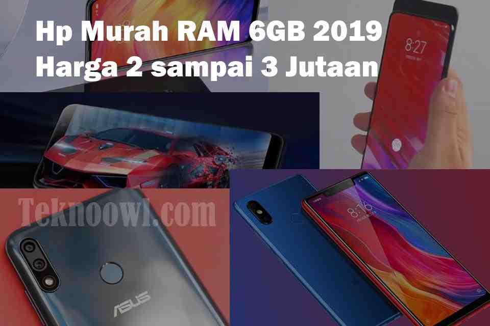 6 Hp Murah Ram 6gb 2019 Harga 2 Sampai 3 Jutaan Tekno Owl