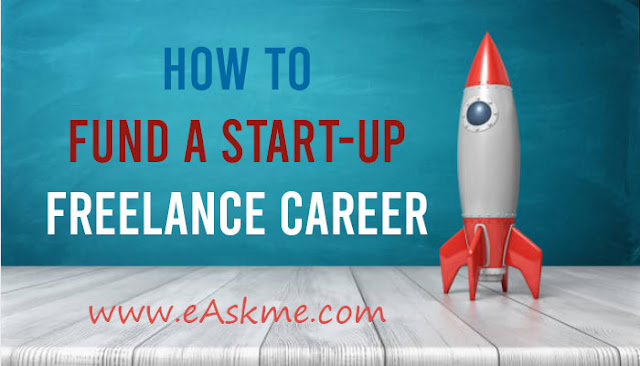 4 Ways to Fund a Start-Up Freelance Career: eAskme
