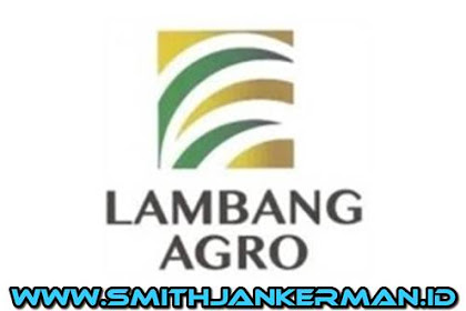 Lowongan Kerja PT. Lambang Agro Plantation Pekanbaru Februari 2018