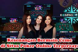 Kesenangan Bermain Ceme di Situs Poker Online Terpercaya