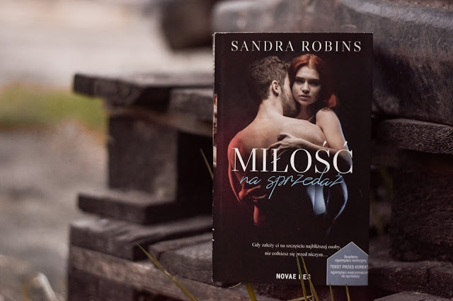 """Sandra Robins - ,,Miłość na sprzedaż"""" (recenzja przedpremierowa)"""