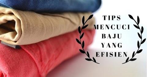 Tips Mencuci Baju Yang Efisien Agar Hidup Sehat Dan Bahagia