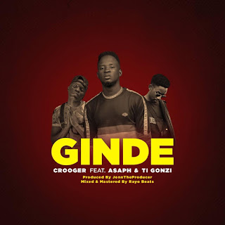 Crooger - Ginde (Feat. Asaph & Ti Gonzi)