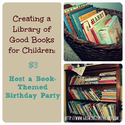 Creating a Library of Good Children's Books: #3 Host a Book Birthday Party