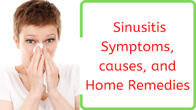 Sinusitis Symptoms, causes, and Home Remedies