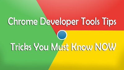 Chrome Developer Tools Tips - Tricks You Must Know NOW