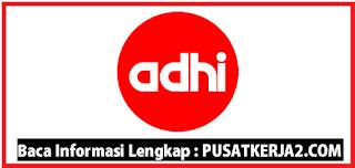 Lowongan Kerja SMA SMK D3 S1 PT Adhi Karya Februari 2020