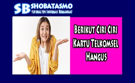 Ciri Ciri Kartu Telkomsel Hangus