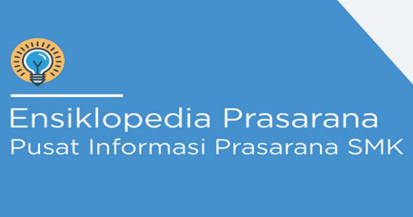 Cara Regestrasi/Daftar dan Login Ensiklopedia Prasarana SMK di prasarana-smk.ditpsmk.net