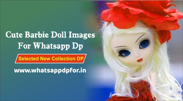 [New 187+] Doll Images For Whatsapp Profile | Cute Doll Pic For Fb Profile