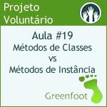 GreenFootBR - Vídeo #19 - Métodos de Classes vs Métodos de Instância
