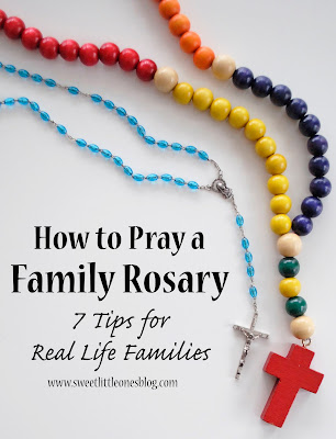 http://www.sweetlittleonesblog.com/2016/02/how-to-pray-family-rosary-7-tips-for-busy-real-life-families.html