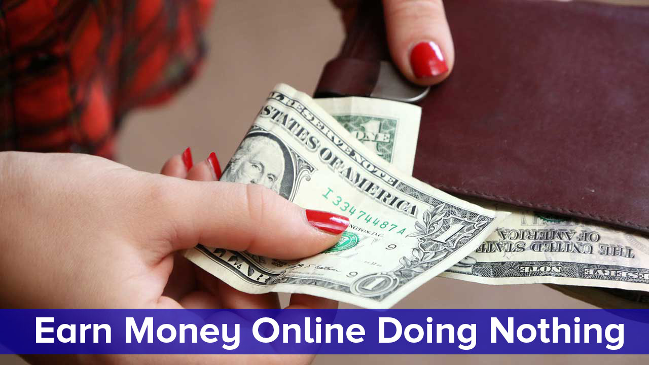 Earn Unlimited Money By Doing Nothing