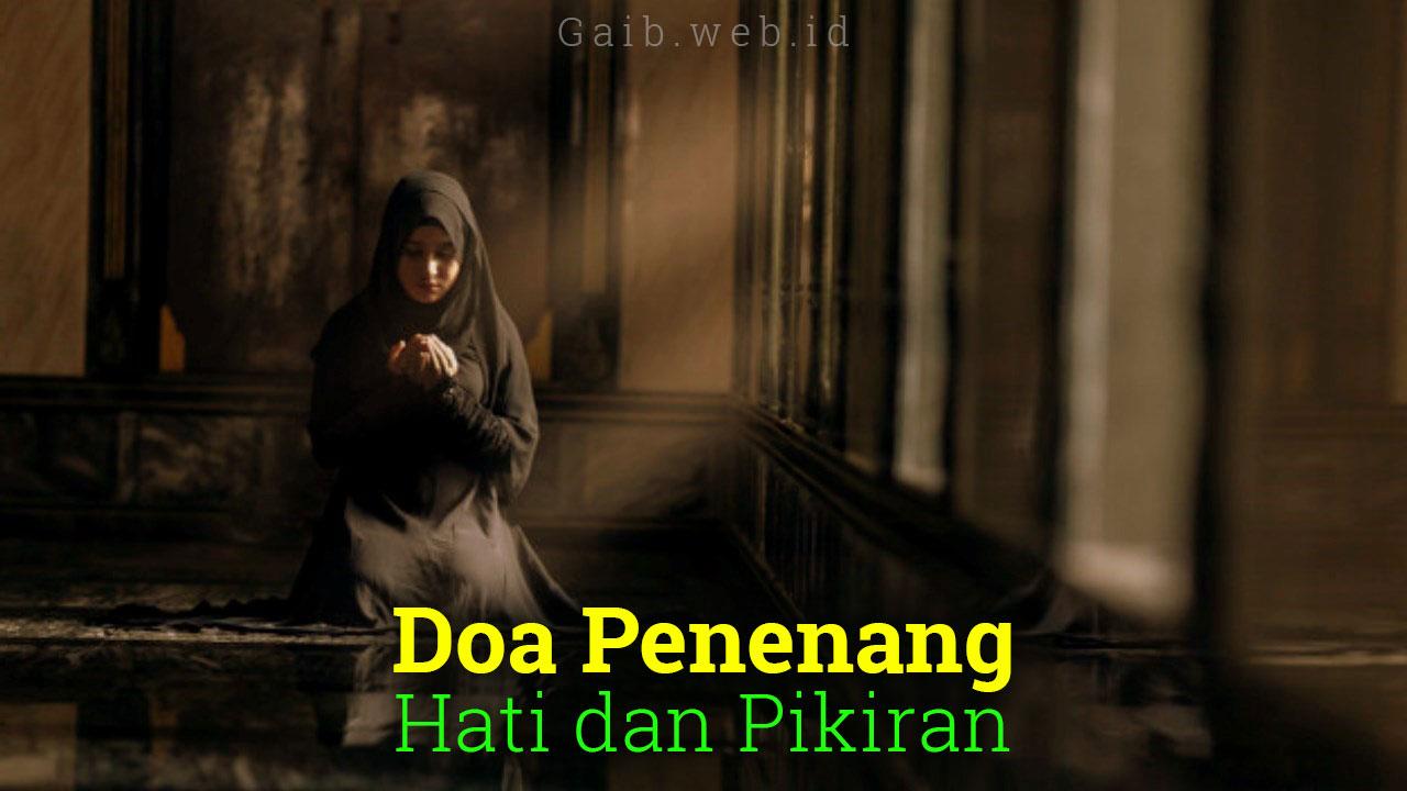 Doa Penenang Hati dan Pikiran bagi Anda yang Sedih dan Gelisah