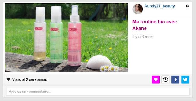 http://aurely27beauty.blogspot.fr/2016/05/ma-routine-bio-avec-akane.html