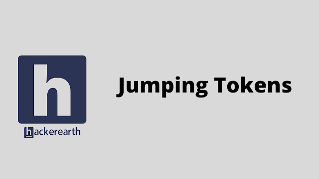 HackerEarth Jumping Tokens problem solution