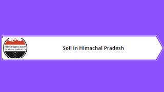 Soil In Himachal Pradesh