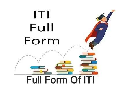 ITI Full Form - Full Form Of ITI - Industrial Training Institute