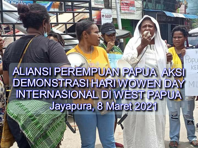 ALIANSI PEREMPUAN PAPUA  AKSI DEMONSTRASI HARI WOWEN DAY INTERNASIONAL DI WEST PAPUA      Jayapura tanggal 8/3/2021