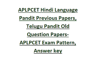 APLPCET Hindi Language Pandit Previous Papers, Telugu Pandit Old Question Papers-APLPCET Exam Pattern, Answer key