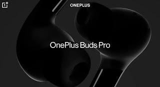 سماعة OnePlus Buds Pro تنطلق في 22 من يوليو بميزة إلغاء الضوضاء التكيفية