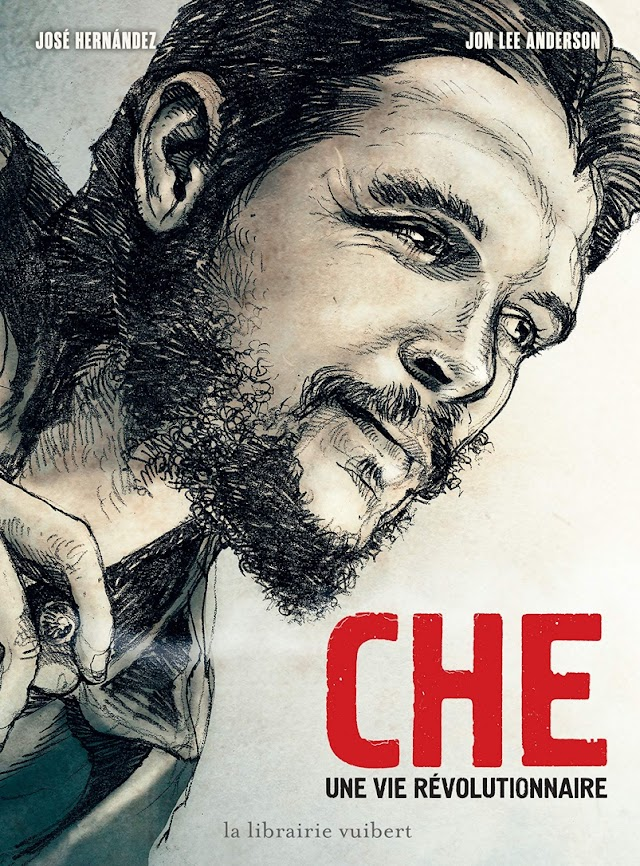 Che - Une vie révolutionnaire de Jon Lee Anderson et José Hernandez aux éditions La Librairie Vuibert