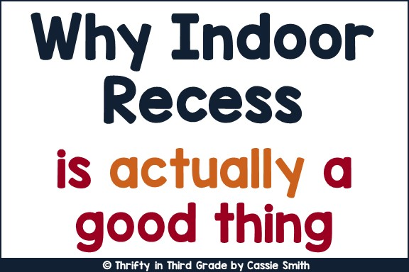 https://www.thriftyinthirdgrade.com/2018/10/why-indoor-recess-is-actually-good-thing.html