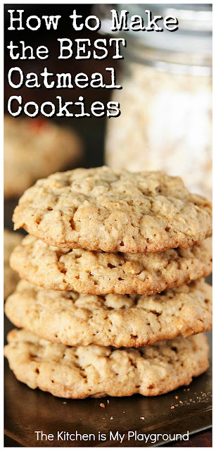 How to Make the BEST Oatmeal Cookies ~ Bringing together the wonderful elements of great thickness, soft and chewy middles, great texture, and fantastic flavor, this Oatmeal Cookie recipe is truly the BEST. Whip up a tasty batch today! #oatmealcookies #oatmealcookierecipe #bestoatmealcookies www.thekitchenismyplayground.com