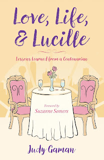Book Review and GIVEAWAY - Love, Life and Lucille: Lessons Learned from a Centenarian, by Judy Gaman {ends 4/27}