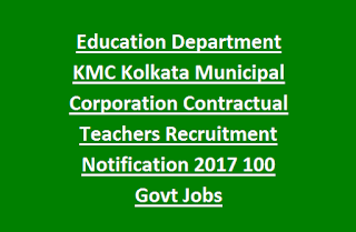 Education Department KMC Kolkata Municipal Corporation Contractual Teachers Recruitment Notification 2017 100 Govt Jobs
