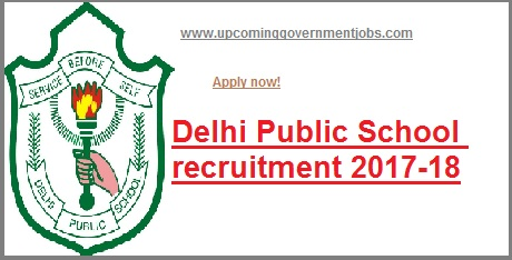 delhi public school recruitment 2017-18,dps recruitment 2017