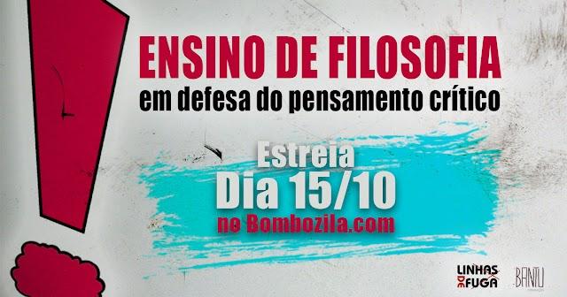 """DOCUMENTÁRIO """"ENSINO DE FILOSOFIA - EM DEFESA DO PENSAMENTO CRÍTICO"""" ESTREIA DIA 15/10"""