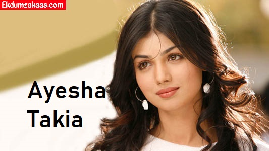 Ayesha Takia Biography