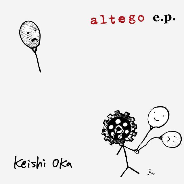 「altego e.p.」 Keishi Oka