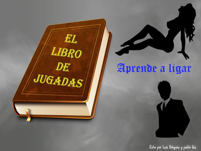 El libro de Jugadas | Aprende a ligar