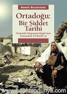 Hamit Bozarslan - Ortadoğu Bir Şiddet Tarihi - Osmanlı İmparatorluğu'nun Sonundan El Kaide'ye