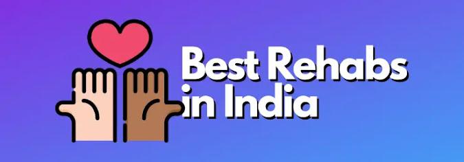 Top 10 Rehabilitation Centres in India.