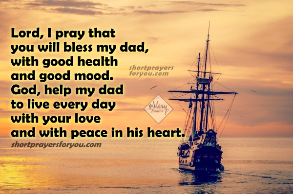 Christian short prayer for my dad, father, grandfather, uncle, happy father's day, christian phrases and prayer by Mery Bracho.