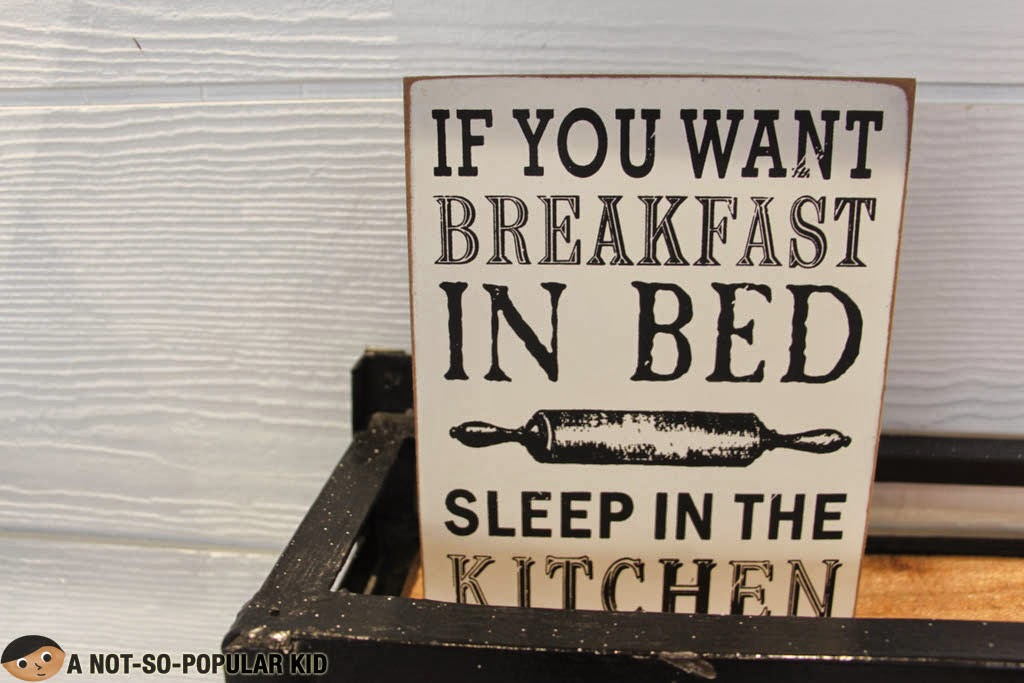 If you want breakfast in bed, sleep in the kitchen! Food Quote