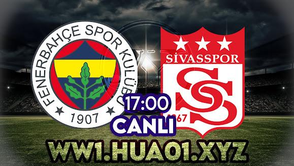 Fenerbahçe – Sivasspor maçını canlı izle