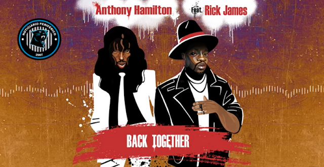 Anthony Hamilton e 9th Wonder se juntam em homenagem ao saudoso Rick James | Black Together