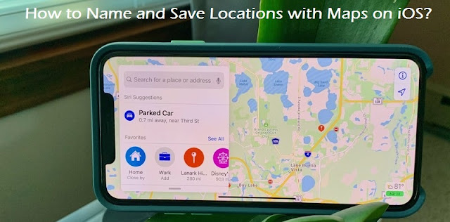 How to Name and Save Locations with Maps on iOS?