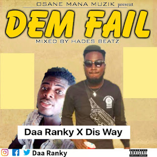 Daa Ranky x Dis Way - Dem Fail (Mixed By Hades Beatz)