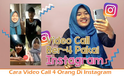 Cara Video Call 4 Orang Di Instagram (Termudah.com)