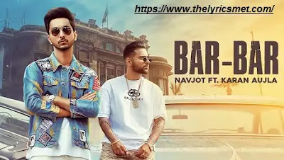 Bar Bar Song Lyrics | Navjot Ft. karan Aujla | Latest Punjabi Songs 2020 | Rehaan Records