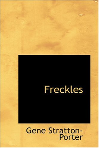 Freckles (Reprint) by Gene Stratton-Porter