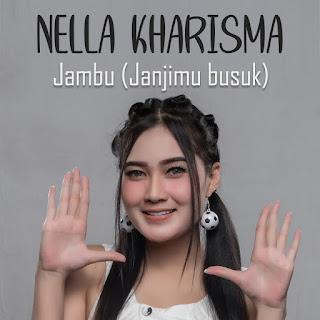 Nella Kharisma - Jambu (Janjimu Busuk) MP3